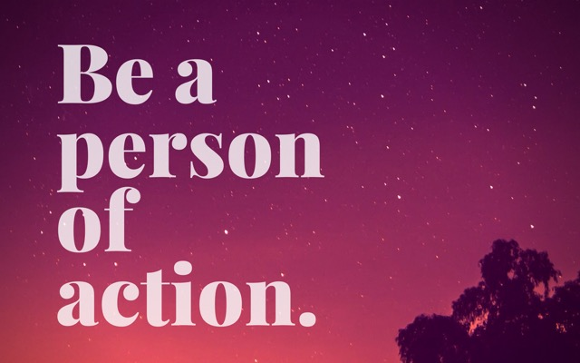 Be A Person of Action